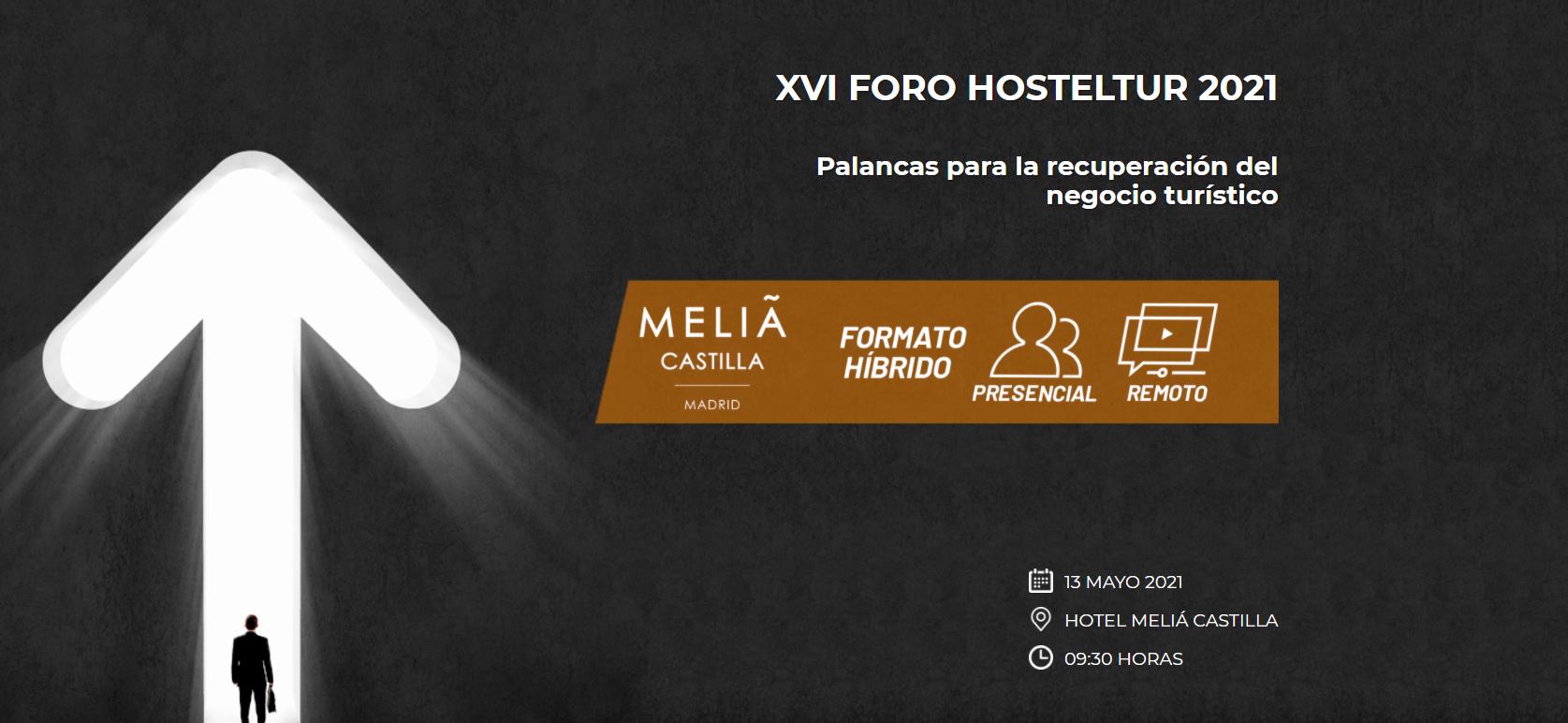 El Foro Hosteltur 2021 se celebrará el próximo 13 de Mayo en Madrid